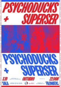 Psychoducks + Superser - Asociación Cultural Galicia Molona
